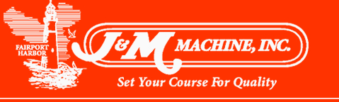 J&M Machine, Inc. Set Your Course for Quality!
